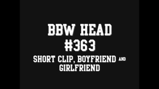 BBW Head #363 Short Clip, Boyfriend & Girlfriend Thumb