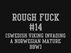 ROUGH FUCK #14 (Swedish Viking invade a Norwegian BBW) Thumb