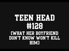 Teen Head #128 (What her BF don't know won't kill Him) Thumb