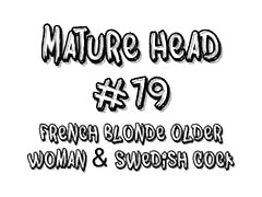 Mature Head #79 French Blonde Older Woman & Swedish Cock Thumb